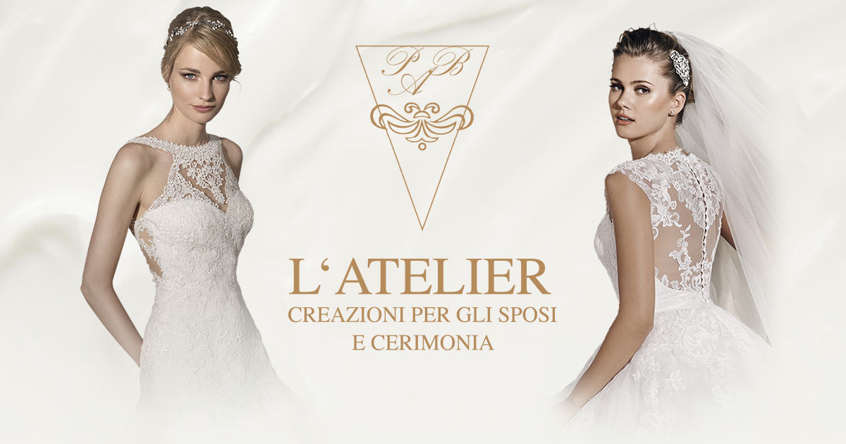 L'Atelier Abbigliamento per Sposi a Thiene, Vicenza • La Nuova Collezione 2017 - 2018